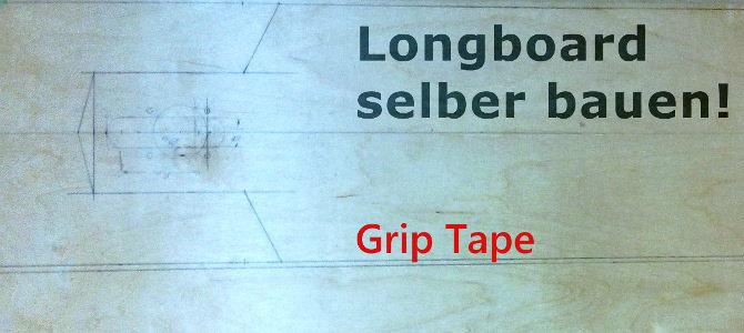 Longboard selber bauen! (11) – Grip Tape › Freizeitfoto