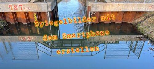 Spiegelbilder mit Smartphone